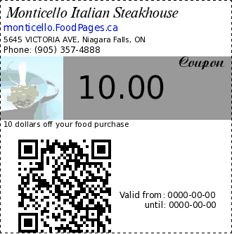 Monticello Italian Steakhouse 10.00 Coupon. 10 dollars off your food purchase