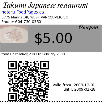 Takumi Japanese restaurant $5.00 Coupon. from December,2008 to Febuary,2009