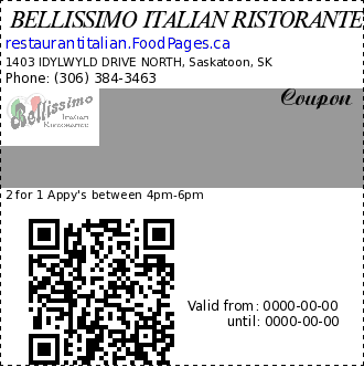 BELLISSIMO ITALIAN RISTORANTE  Coupon. 2 for 1 Appy's between 4pm-6pm