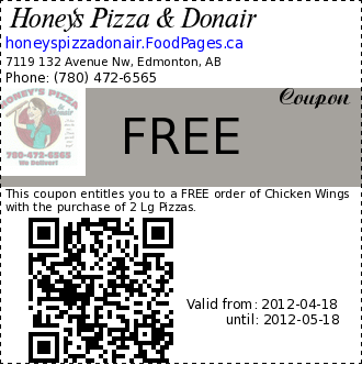 Honey's Pizza & Donair FREE Coupon. This coupon entitles you to a FREE order of Chicken Wings with the purchase of 2 Lg Pizzas.