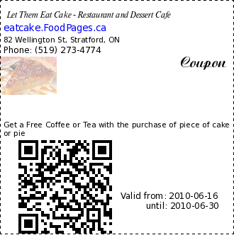 Let Them Eat Cake - Restaurant and Dessert Cafe  Coupon. Get a Free Coffee or Tea with the purchase of piece of cake or pie
