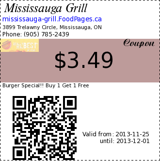 Mississauga Grill $3.49 Coupon. Burger Special!! Buy 1 Get 1 Free