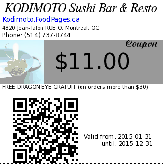 KODIMOTO Sushi Bar & Resto $11.00 Coupon. FREE DRAGON EYE GRATUIT (on orders more than $30)
