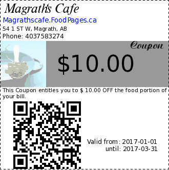 Magrath's Cafe $10.00 Coupon. This Coupon entitles you to $ 10.00 OFF the food portion of your bill.
