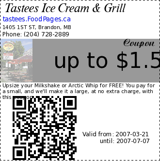 Tastees Ice Cream & Grill up to $1.50 Coupon. Upsize your Milkshake or Arctic Whip for FREE! You pay for a small, and we'll make it a large, at no extra charge, with this coupon.