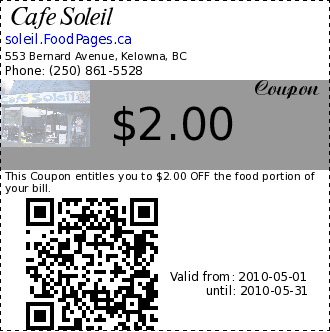 Cafe Soleil $2.00 Coupon. This Coupon entitles you to $2.00 OFF the food portion of your bill.